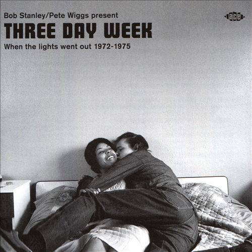 Bob Stanley/Pete Wiggs Present Three Day Week: When the Lights Went Out 1972-1975
