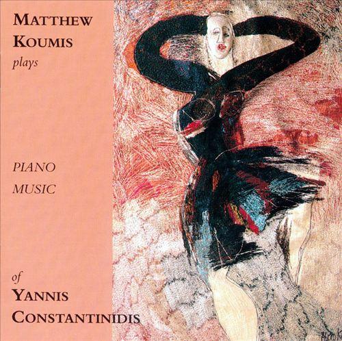 Constantinidis: Piano Music