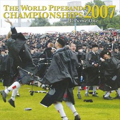 The World Pipe Band Championship 2007, Vol. 1