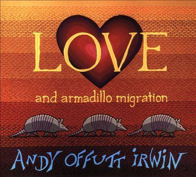 Love and Armadillo Migration