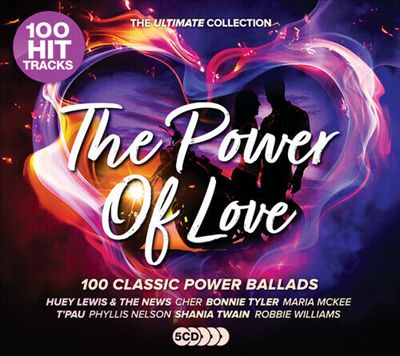 The Power of Love: 100 Classic Power Ballads