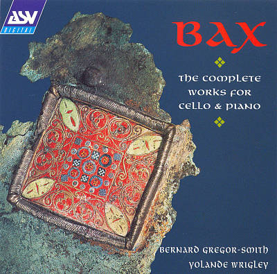 Bax: The Complete Works for Cello & Piano