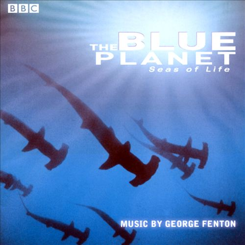The Blue Planet: A Natural History of the Oceans [Original TV Soundtrack]