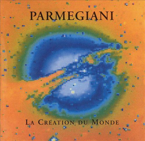 Parmegiani: La Création du Monde