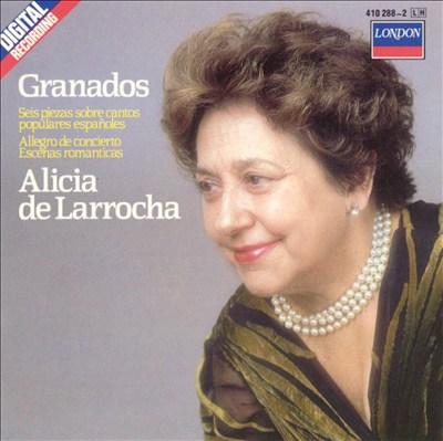 Granados: Seis piezas sobre cantos populares españoles/Allegro de concierto/Escenas romanticas