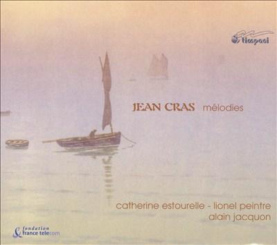 Jean Cras: Mélodies