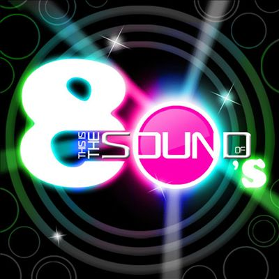 This Is the Sound Of...80s