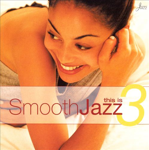 This Is Smooth Jazz, Vol. 3