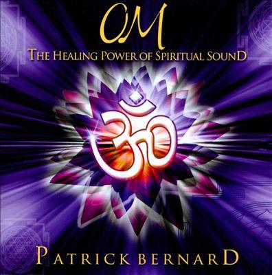 OM: The Healing Power of Spiritual Sound