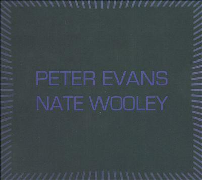 Peter Evans/Nate Wooley