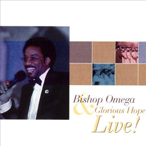 Bishop Omega and Glorious Hope Live