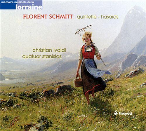 Florent Schmitt: Piano Quintet; Hasards