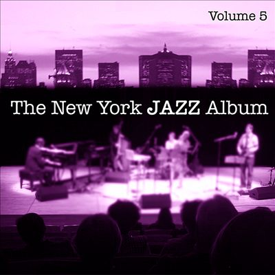 The New York Jazz Album, Vol. 5: Vocals, The American Song Book Standards, New Waves and In