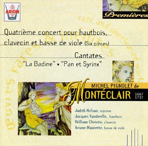 Michel Pignolet de Montéclair: Quatrième concert pour hautbois, clavecin et basse de viole; Cantates