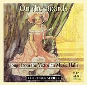 On the Boards: Songs from the Victorian Musical Halls