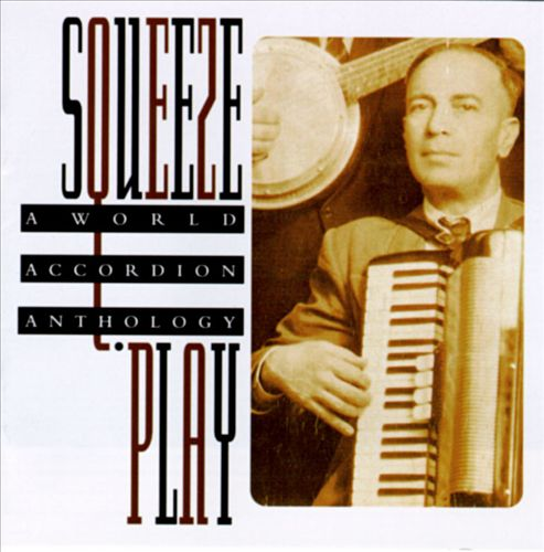 Squeeze Play: A World Accordion Anthology