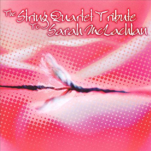 The String Quartet Tribute to Sarah McLachlan