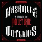 Nashville Outlaws: A Tribute to Mötley Crue