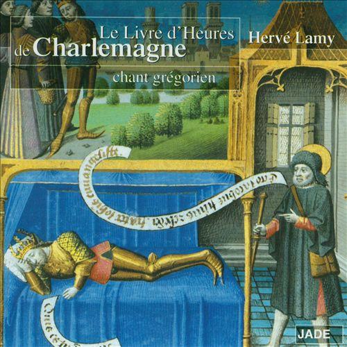 Le Livre d'Heures de Charlemagne: Chant Grégorien