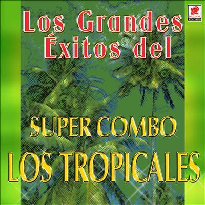 Los Grandes Exitos Del Super Combo Los Tropicales