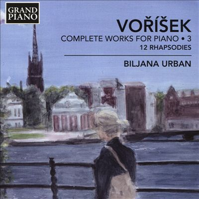 Vorísek: Complete Works for Piano, 3 - 12 Rhapsodies