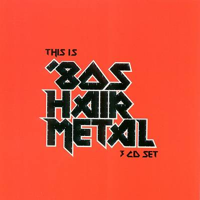 This Is '80s Hair Metal