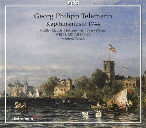 Georg Philipp Telemann: Kapitänsmusik 1744