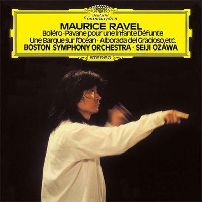 Maurice Ravel: Boléro; Pavane pour une Infnate Défunte; Une Barque sur l'Océan; Alborada del Gracioso, Etc.