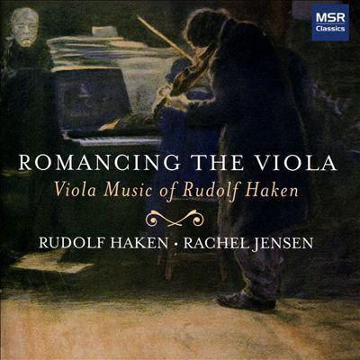 Romancing the Viola: Viola Music of Rudolf Haken