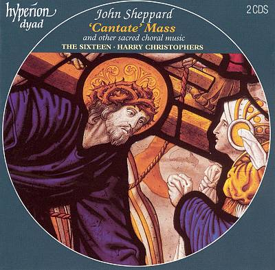 "John Sheppard: ""Cantate"" Mass and other sacred choral music"