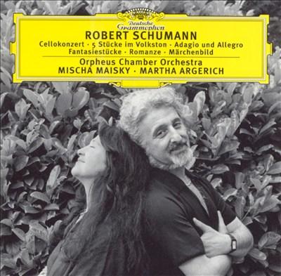 Robert Schumann: Cellokonzert; 5 Stück im Volkston; Adagio und Allegro; Etc.