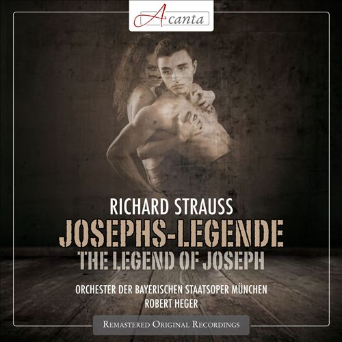 Richard Strauss: Josephs-Legend (The Legend of Joseph)