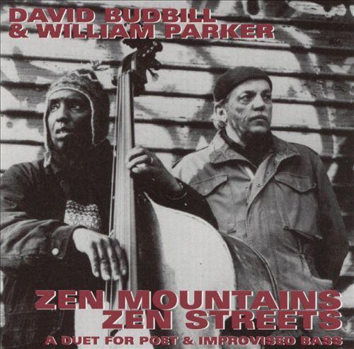 Zen Mountains/Zen Streets: A Duet For Poet & Improvised Bass