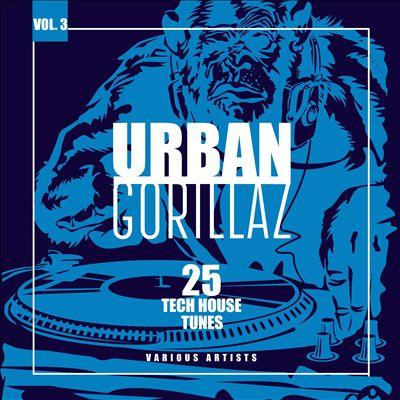 Urban Gorillaz, Vol. 3 (25 Tech House Tunes)