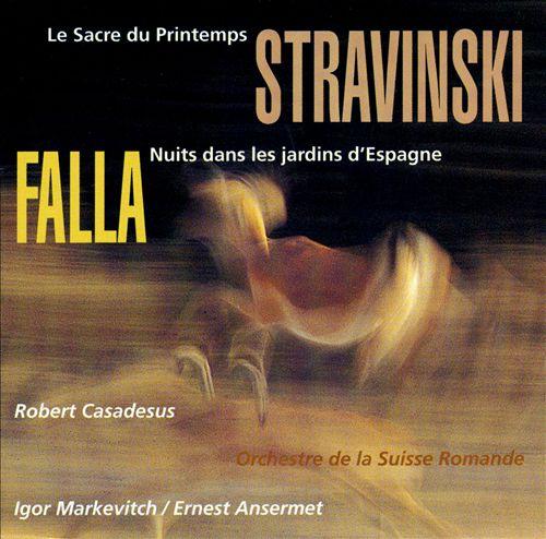 Stravinsky: Le sacre du printemps; Falla: Nuits dans les jardins d'Éspagne