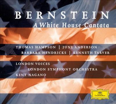 Bernstein: A White House Cantata