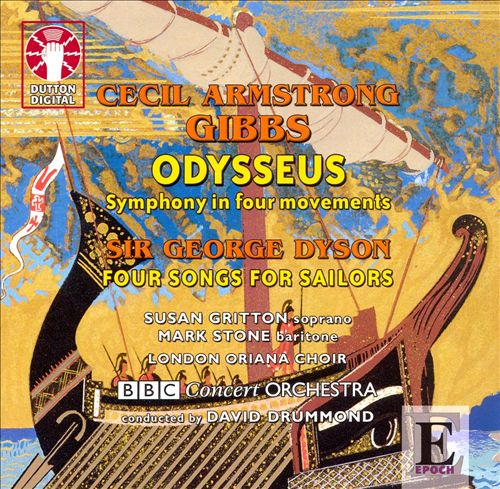 Cecil Armstrong Biggs: Odysseus; George Dyson: Four Songs for Sailors