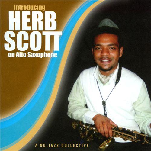 Introducing Herb Scott On Alto Saxophone