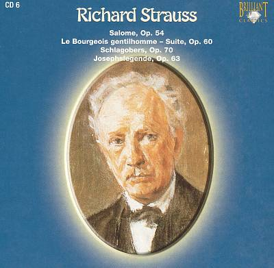 Richard Strauss: Salome; Le Bourgeois gentilhomme Suite; Schlagobers; Josephslegende