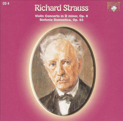Richard Strauss: Violin Concerto in D minor; Sinfonia Domestica