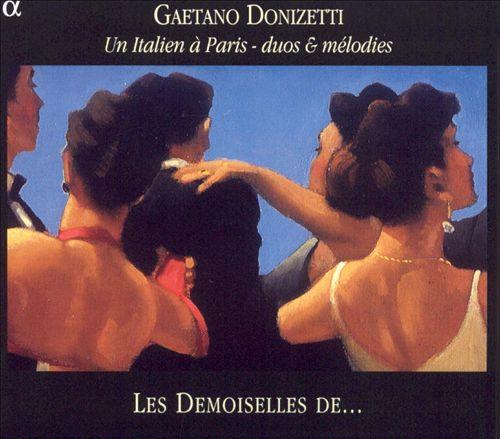 Gaetano Donizetti: Un Italien à Paris - duos & mélodies