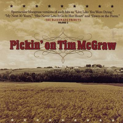 Pickin' on Tim McGraw: The Bluegrass Tribute, Vol. 2