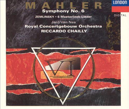 Mahler: Symphonies Nos. 6 & 10; Zemlinsky: Six Songs