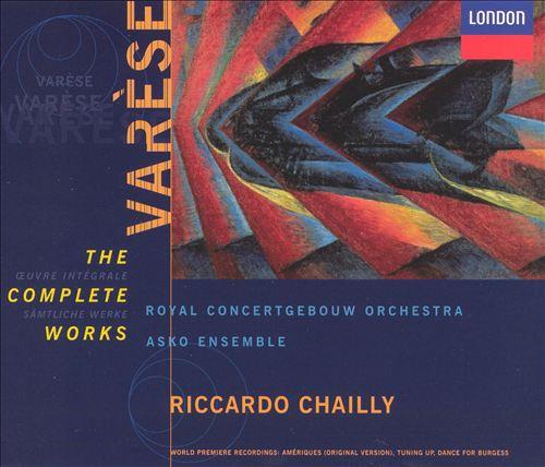 Edgard Varèse : The Complete Works