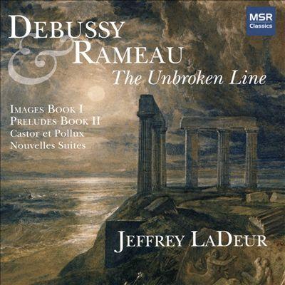 Debussy & Rameau: The Unbroken Line