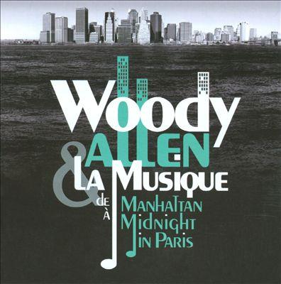 Woody Allen: La Musique de Manhattan à Midnight in Paris