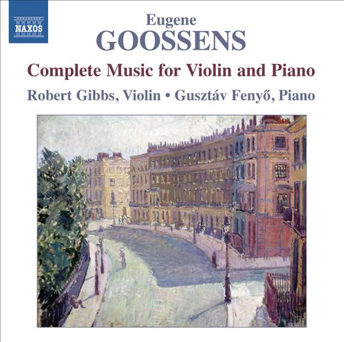 Eugene Goossens: Complete Music for Violin & Piano