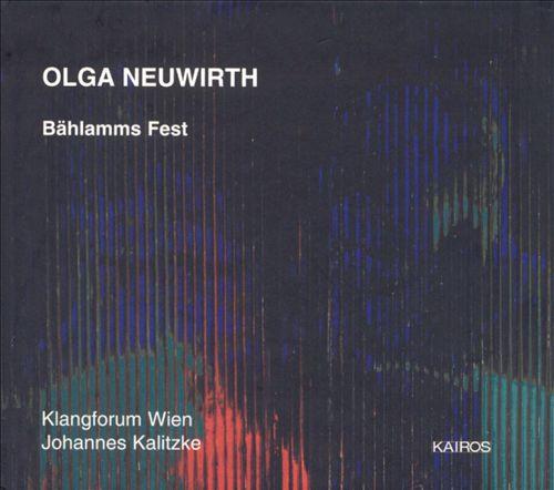 Olga Neuwirth: Bählamms Fest