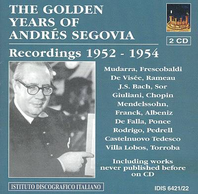 The Golden Years of Andrés Segovia: Recordings 1952-1954