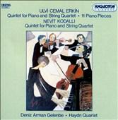 Ulvi Cemal Erkin: Quintet for Piano and String Quartet; Nevit Kodalil: Quintet for Piano and String Quartet